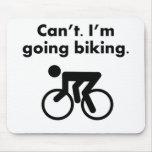 Can't I'm Going Biking Mousepads