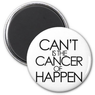 Cant is the cancer of happen magnets