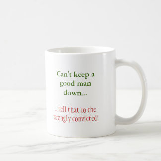 Can't keep a good man down..., ...tell that to ... classic white coffee mug