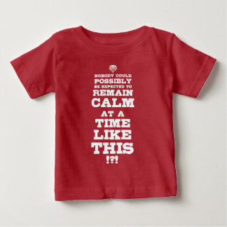 Can't Keep Calm Baby T-Shirt