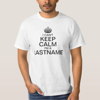 Can't Keep Calm Enter Your Last Name personalize T-Shirt
