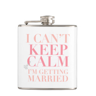 Can't Keep Calm - I'm Getting Married Flask