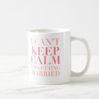 Can't Keep Calm - I'm Getting Married Mug