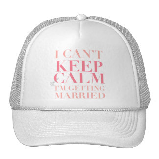 Can't Keep Calm - I'm Getting Married Trucker Hat
