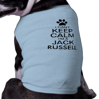 Can't Keep Calm Jack Russell Dog Tee