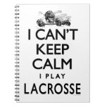 Can't Keep Calm Lacrosse Spiral Note Book
