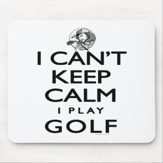 Can't Keep Calm Ladie's Golf Mousepads