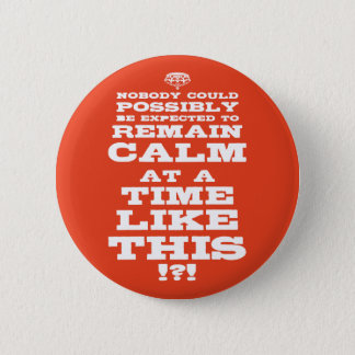 Cant Keep Calm Pinback Button
