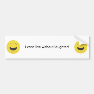 can't live without laughter bumper sticker