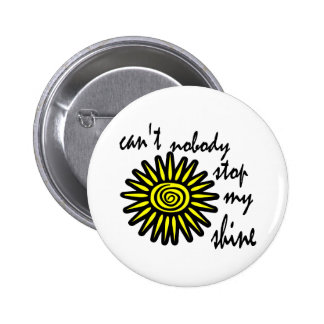 Can't Nobody Stop My Shine With Big Sun, Swirl Pinback Button