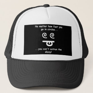 Can't Outrun the Dizzy! Trucker Hat