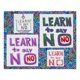Can't Please everyone - Learn to say NO Poster