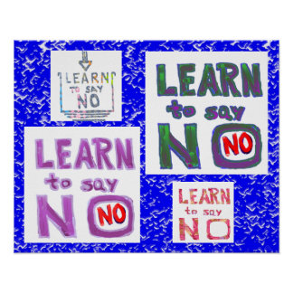 Can't Please everyone - Learn to say NO Posters