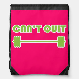 Can't Quit - Inspiration WOD and weight lifting Drawstring Backpack