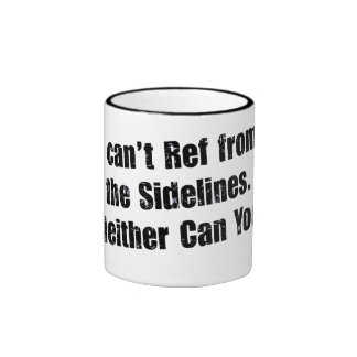 Can't Ref from The Side Ringer Mug