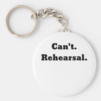 Cant Rehearsal Keychain