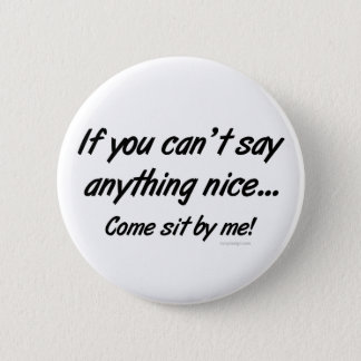 Can't Say Anything Nice Saying Button