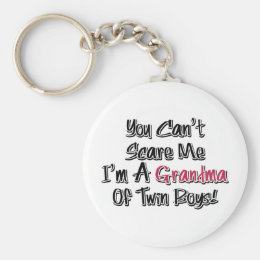 Can't Scare Me Grandma of Twin Boys Cute Quote Keychain