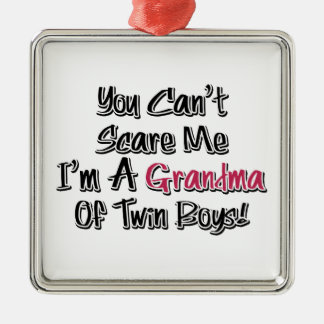 Can't Scare Me Grandma of Twin Boys Cute Quote Metal Ornament