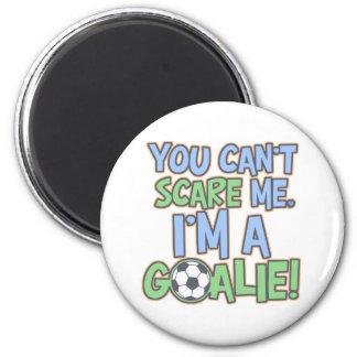 Can't Scare Me I'm A Goalie Fridge Magnets