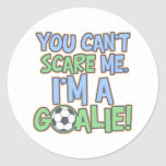 Can't Scare Me I'm A Goalie Sticker
