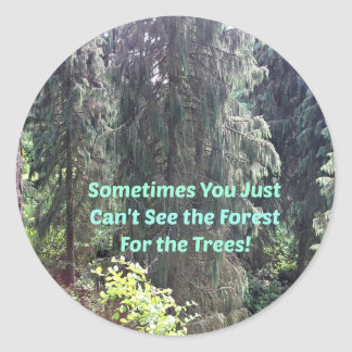 Can't see the forest for the trees. classic round sticker