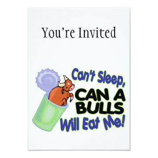 Can't Sleep Can Of Bulls Will Eat Me 5x7 Paper Invitation Card