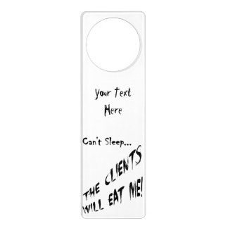 Cant Sleep... Clients Will Eat Me Door Hanger