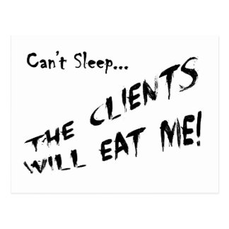Cant Sleep... Clients Will Eat Me Postcard
