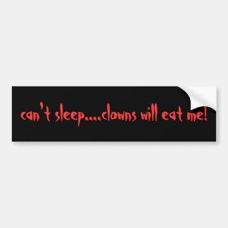 can't sleep....clowns will eat me! car bumper sticker