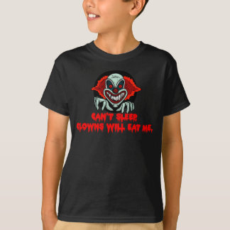 Can't Sleep Clowns Will Eat Me - Creepy Scary T-Shirt