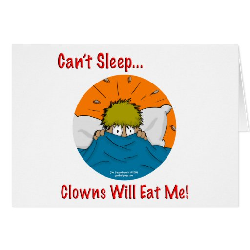 Can't sleep clowns will eat me greeting card