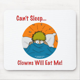 Can't sleep clowns will eat me mouse pad