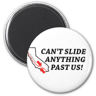 Can't Slide Anything Past Us! Magnet