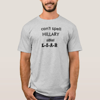 can't spell HILLARY without... T-Shirt