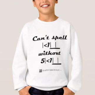 Can't Spell Kill Without Skill in Leet Sweatshirt
