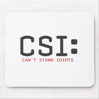 Cant Stand Idiots Mousepad