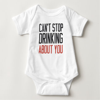 Can't stop drinking about you shirt
