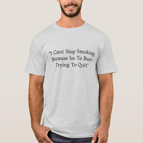 Cant Stop Smoking Excuse Funny T_Shirt