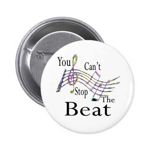 Can't Stop The Beat......bigger 2 Inch Round Button