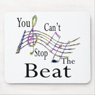 Can't Stop The Beat......bigger Mouse Pad