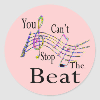 Can't Stop The Beat......bigger Round Sticker
