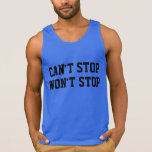 Cant' Stop Won't Stop Tank Top