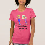 Can't take my eyes off you! tshirt