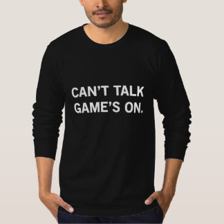 Cant Talk Games On Tshirt