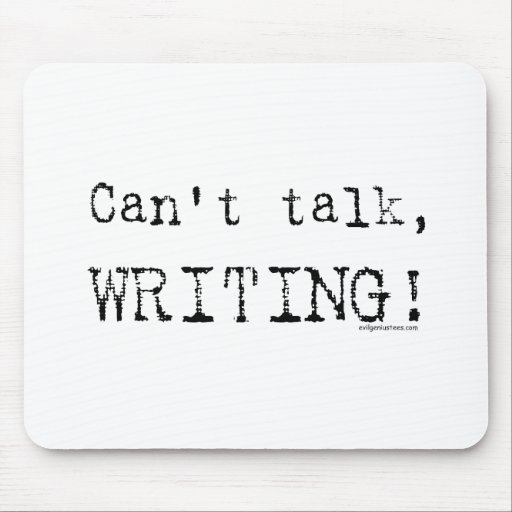 Can't talk, writing! mouse pad