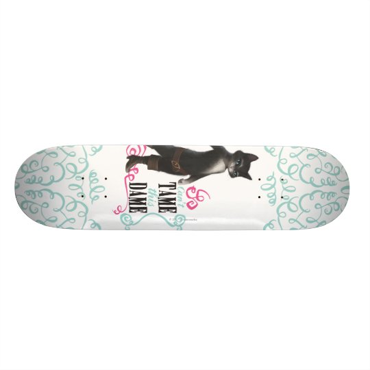 Can't Tame This Dame (color) Skateboard