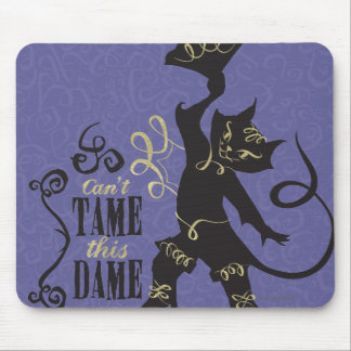 Can't Tame This Dame Mouse Pad