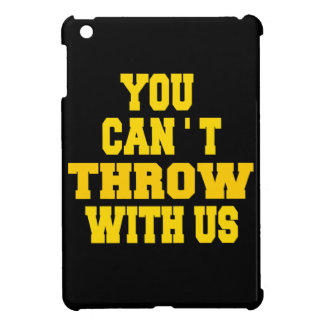 Can't Throw with Us iPad Mini Covers