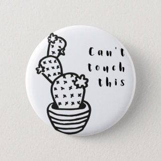 Cant Touch Cactus Pinback Button
